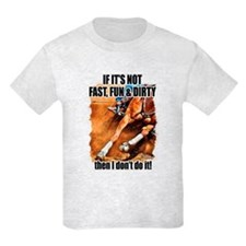 Fast Fun & Dirty T-Shirt