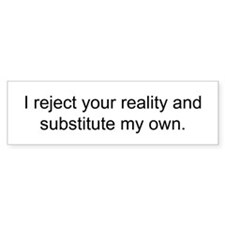 Reject Reality Bumper Bumper Sticker
