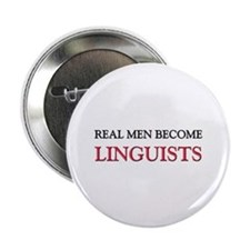"""Real Men Become Linguists 2.25"""" Button"""
