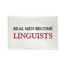 Real Men Become Linguists Rectangle Magnet
