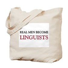 Real Men Become Linguists Tote Bag