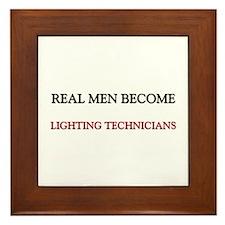 Real Men Become Lighting Technicians Framed Tile