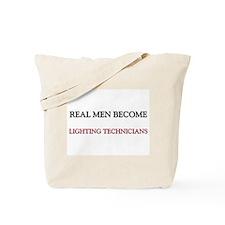 Real Men Become Lighting Technicians Tote Bag