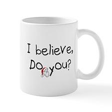 """""""I Believe"""" Mug"""