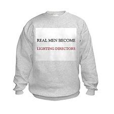Real Men Become Lighting Directors Sweatshirt