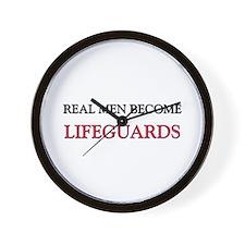 Real Men Become Lifeguards Wall Clock