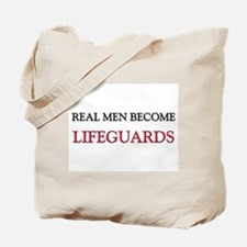 Real Men Become Lifeguards Tote Bag