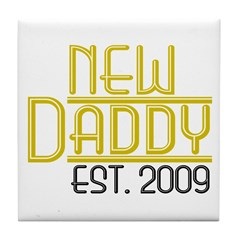 New Daddy Est 2009 Tile Coaster