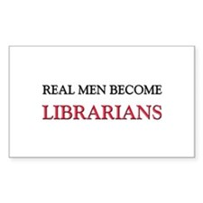Real Men Become Librarians Rectangle Decal