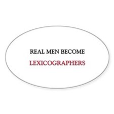 Real Men Become Lexicographers Oval Decal