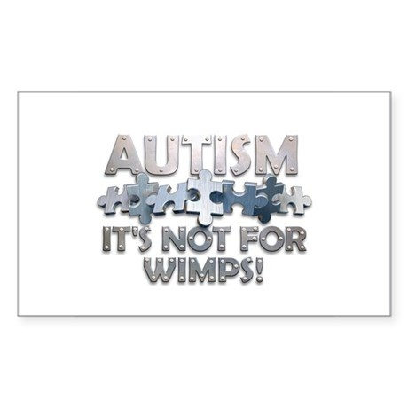 Autism: Not For Wimps! Rectangle Sticker