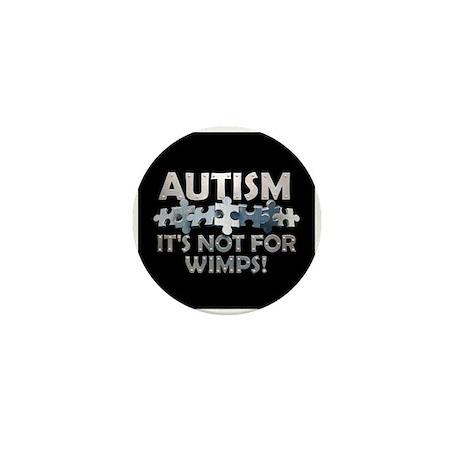 Autism: Not For Wimps! Mini Button
