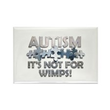 Autism: Not For Wimps! Rectangle Magnet (10 pack)
