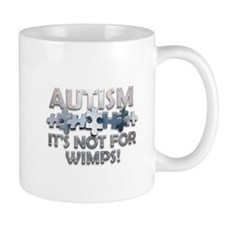Autism: Not For Wimps! Mug