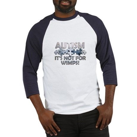 Autism: Not For Wimps! Baseball Jersey