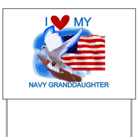 Love My Navy Granddaughter Yard Sign
