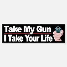 Take my gun?