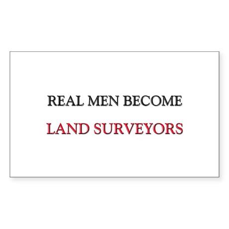 Real Men Become Land Surveyors Rectangle Sticker