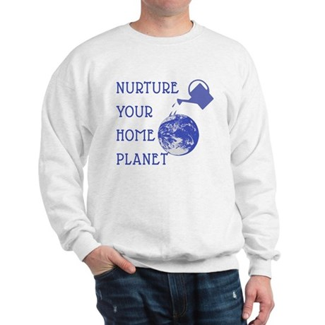 Nurture Your Planet Earth Day Sweatshirt