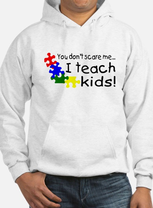 You Dont Scare Me I Teach Kids Hoodie