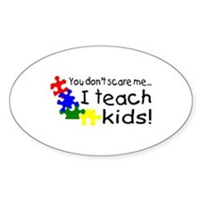 You Dont Scare Me I Teach Kids Decal