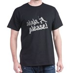Ninja, Please! Dark T-Shirt