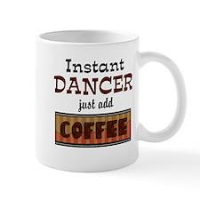 Instant Dancer Add Coffee Mug