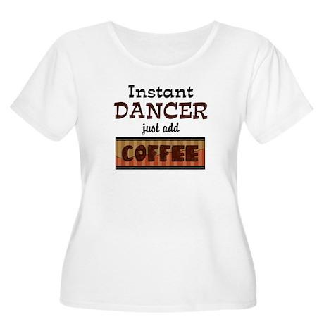 Instant Dancer Add Coffee Women's Plus Size Scoop