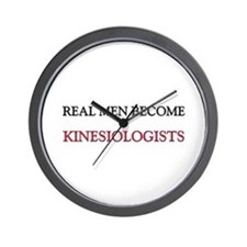 Real Men Become Kinesiologists Wall Clock