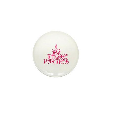 I do those parties! Mini Button