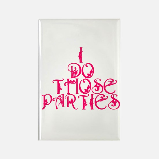 I do those parties! Rectangle Magnet (100 pack)