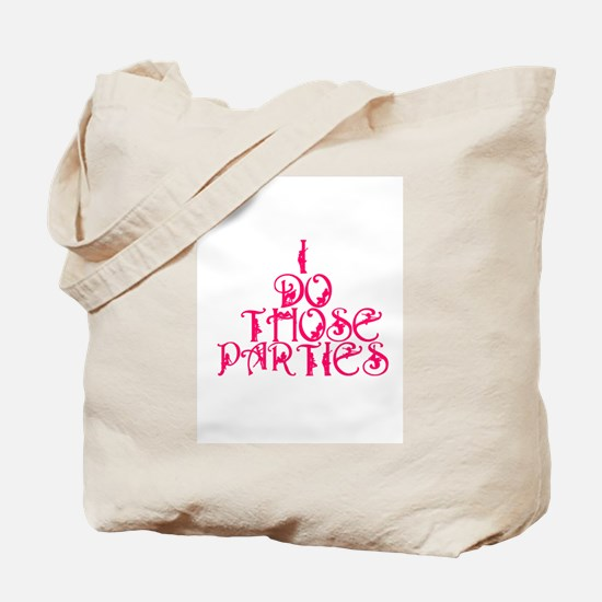I do those parties! Tote Bag