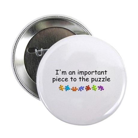 """Im An Important Piece To The Puzzle 2.25"""" Button ("""