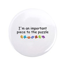 """Im An Important Piece To The Puzzle 3.5"""" Button (1"""