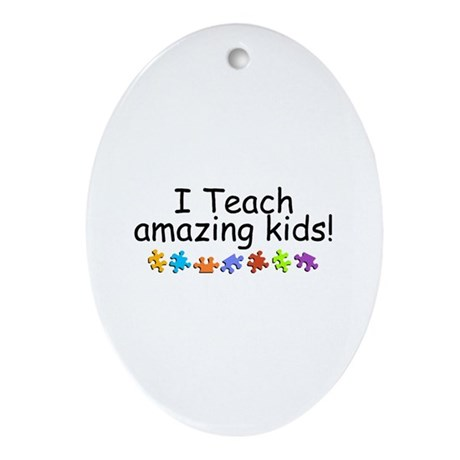 I Teach Amazing Kids Oval Ornament