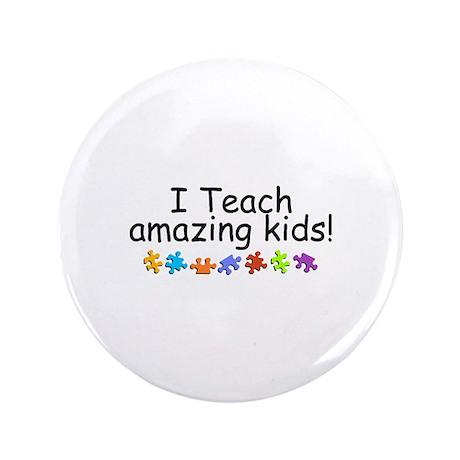 "I Teach Amazing Kids 3.5"" Button (100 pack)"