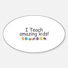 I Teach Amazing Kids Oval Decal