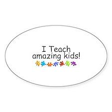 I Teach Amazing Kids Oval Sticker (10 pk)