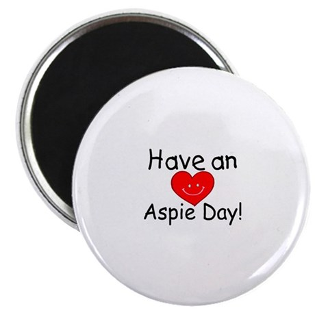 """Have An Aspie Day 2.25"""" Magnet (10 pack)"""