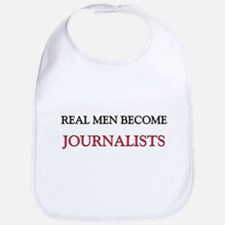 Real Men Become Journalists Bib