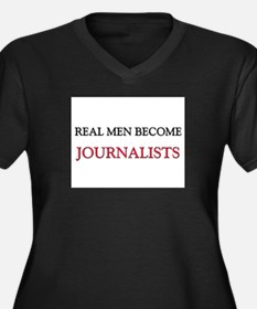 Real Men Become Journalists Women's Plus Size V-Ne