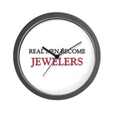 Real Men Become Jewelers Wall Clock