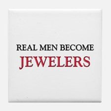 Real Men Become Jewelers Tile Coaster