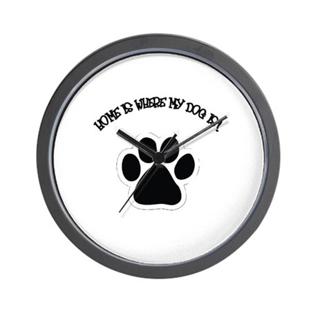 Home Is Where My Dog Is! Wall Clock