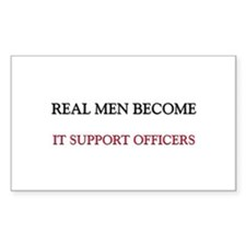 Real Men Become It Support Officers Decal