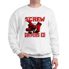 Screw Drivers Ed Sweatshirt