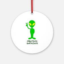 Greetings Earthlings Ornament (Round)