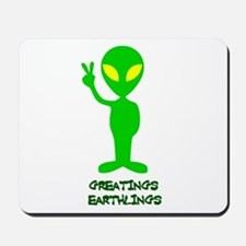 Greetings Earthlings Mousepad