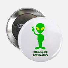 "Greetings Earthlings 2.25"" Button"