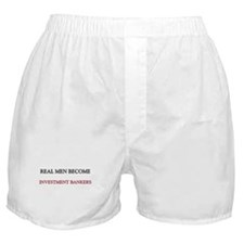 Real Men Become Investment Bankers Boxer Shorts